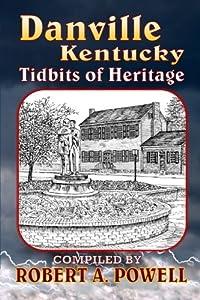 Danville, Kentucky: Tidbits of Heritage