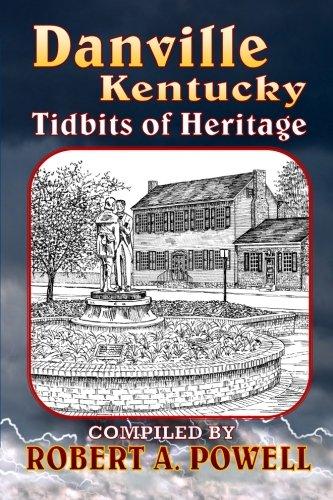 Download Danville, Kentucky: Tidbits of Heritage PDF