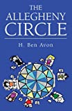 The Allegheny Circle, H. Ben Avon, 1425707424