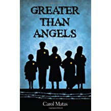 Greater Than Angels: Written by Carol Matas, 2013 Edition, Publisher: Scholastic Canada [Paperback]