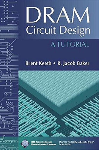 DRAM Circuit Design: A Tutorial (IEEE Press Series on Microelectronic Systems)