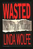 Wasted, Linda Wolfe, 0671641840