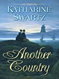 Another Country, Katharine Swartz, 1410407683
