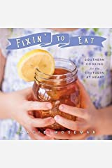 Fixin' to Eat: Southern Cooking for the Southern at Heart Paperback