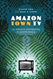 Amazon Town TV, Richard Pace and Brian P. Hinote, 0292745176