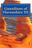 Guardians of Havenshire III, George Feliu, 1470039028