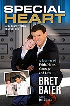 Special Heart: A Journey of Faith, Hope, Courage and Love by [Baier, Bret]