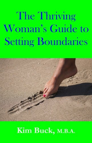 The Thriving Woman's Guide to Setting Boundaries (Volume 2)