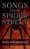 Songs from Spider Street, Mark Howard Jones, 1906652171