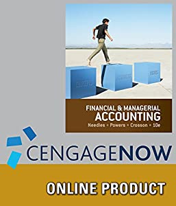 CengageNOW (with Cengage Learning Write Experience 2.0 Powered by MyAccess) for Needles/Powers/Crosson's Financial and Managerial Accounting, 10th Edition