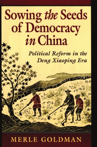 Sowing the Seeds of Democracy in China: Political Reform in the Deng Xiaoping Era