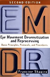 Eye Movement Desensitization and Reprocessing (EMDR): Basic Principles, Protocols, and Procedures, 2nd Edition by Shapiro, Francine 2nd (second) Edition (8/6/2001)