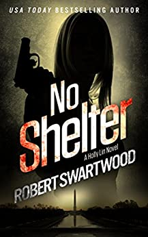 No Shelter - Holly Lin #1 (Holly Lin Series) by [Swartwood, Robert]