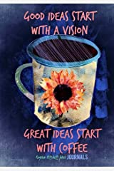 Good Ideas Start with a Vision - A Journal Diary