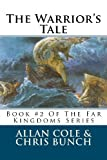 The Warrior's Tale, Allan Cole and Chris Bunch, 1479195804
