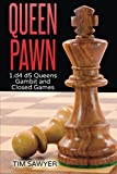 Queen Pawn: 1.d4 D5 Queens Gambit And Closed Games (chess Openings)-Tim Sawyer