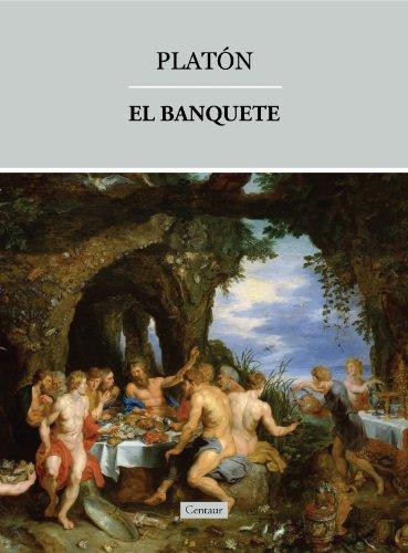 El banquete [o del amor] (Spanish Edition)