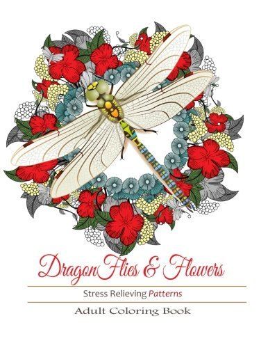 Adult Coloring Books: Dragonflies and Flowers