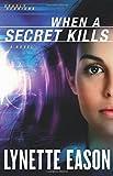When a Secret Kills: A Novel (Deadly Reunions)