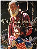 img - for Alfredo Rodriguez: A Life in Color book / textbook / text book