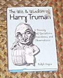 The Wit and Wisdom of Harry Truman, Harry S. Truman, Ralph Keyes, 006017207X
