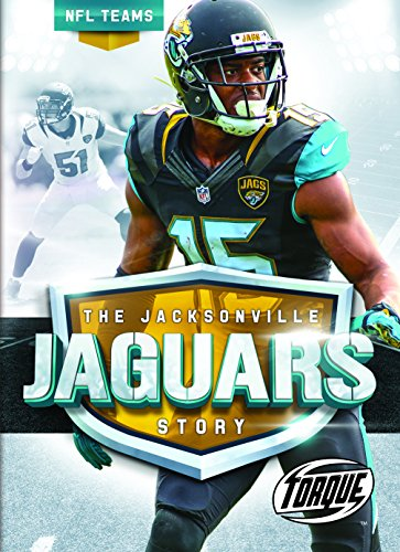 The Jacksonville Jaguars Story (NFL Teams)