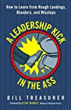 A Leadership Kick in the Ass: How to Learn from Rough Landings, Blunders, and Missteps