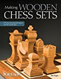 Making Wooden Chess Sets: 15 One-of-a-kind Designs For The Scroll Saw (scroll Saw Woodworking & Crafts Book)-Jim Kape
