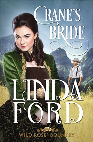 Crane's Bride (Wild Rose Country Book 1) ()
