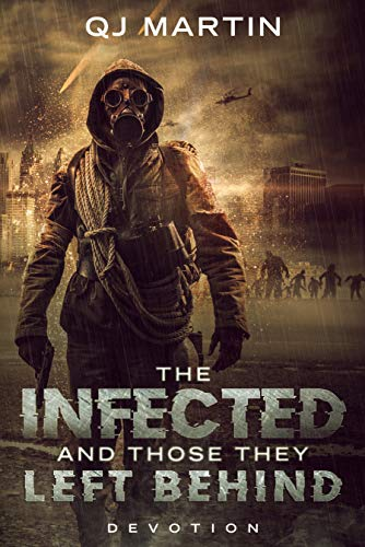 The Infected And Those They Left Behind: Devotion: Stand-Alone Novel (Chronicles of the Infected Book 1) by [Martin, QJ]