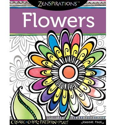 Zenspirations Flowers Create Color Pattern Play By Author Joanne Fink December 2013 Amazoncouk Books