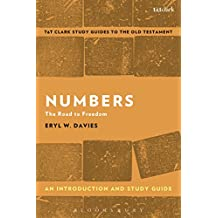 Numbers: An Introduction and Study Guide: The Road to Freedom (T&T Clark's Study Guides to the Old Testament)