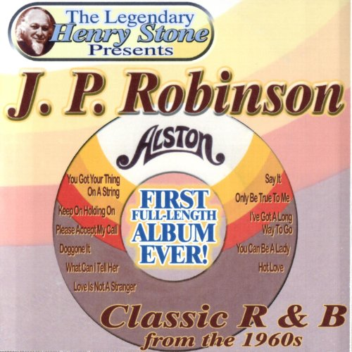 The Legendary Henry Stone Presents J. P. Robinson Classic R&B from the 1960s ()