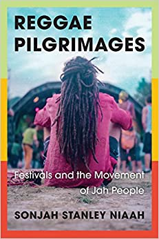 Reggae Pilgrimages: Festivals and the Movement of Jah People