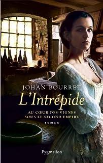 L'intrépide : au coeur des vignes sous le Second Empire, Bourret, Johan