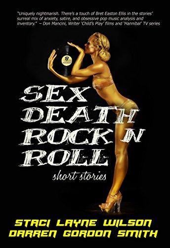 Sex Death Rock N Roll: High Fidelity Short Stories