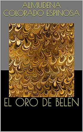 EL ORO DE BELÉN eBook: Almudena Colorado Espinosa: Amazon.es ...