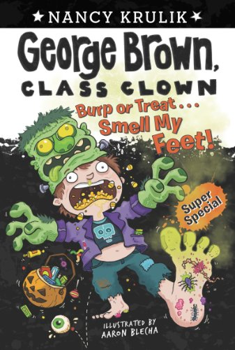 Burp or Treat . . . Smell My Feet! Super Special (George Brown, Class Clown Book 2) -