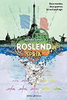 Roslend 03 : Spria : le Débarquement