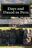 Days and Dazed in Peru, Lynnwood Coppedge, 1493598260