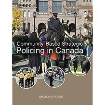 By Brian Whitelaw - Community-Based Strategic Policing in Canada (4th fourth edition)