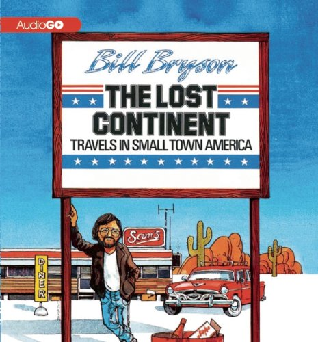 The Lost Continent: Travels in Small-Town America by AudioGO
