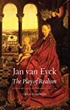 img - for Jan van Eyck: The Play of Realism, Second Updated and Expanded Edition book / textbook / text book