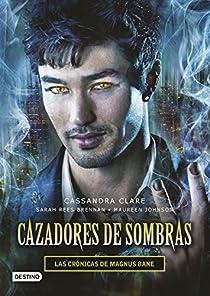 Cazadores de sombras. Las Crónicas de Magnus Bane par Clare