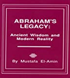 img - for Abraham's Legacy: Ancient Wisdom & Modern Reality book / textbook / text book