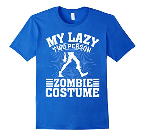 Unique 2 Person Halloween Costumes (Mens My Lazy Two Person Zombie Costume Halloween Couple T-Shirts Medium Royal Blue)