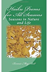 Haiku Poems for All Seasons: Seasons in Nature and Life by Bonnie May Best (2015-11-17)