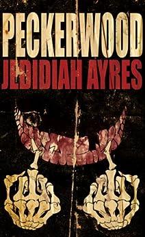 Peckerwood by [Ayres, Jedidiah]