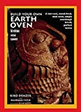 img - for Build Your Own Earth Oven: A Low-Cost Wood-Fired Mud Oven, Simple Sourdough Bread, Perfect Loaves, 3rd Edition book / textbook / text book