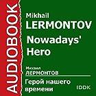 Nowadays' Hero [Russian Edition]   Livre audio Auteur(s) : Mikhail Lermontov Narrateur(s) : Lyudmila Solokha